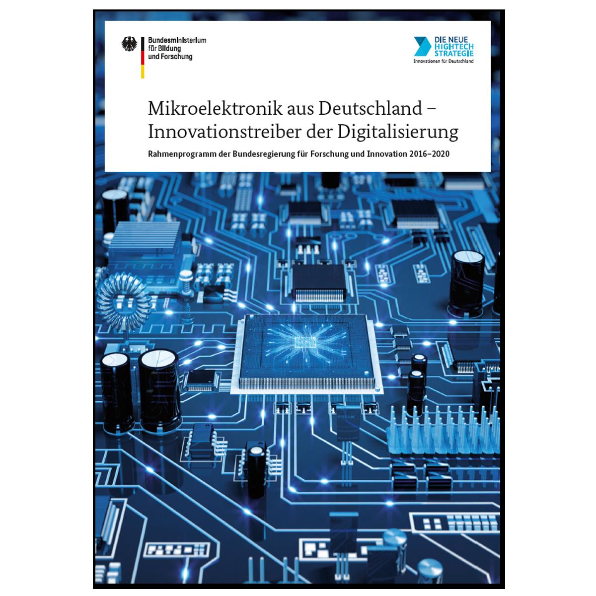 Mikroelektronik aus Deutschland - Innovationstreiber der Digitalisierung
